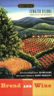 Bread and Wine - Ignazio Silone, Barry Menikoff, Irving Howe