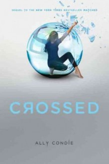 (Crossed) By Condie, Ally (Author) Hardcover on (11 , 2011) - Ally Condie