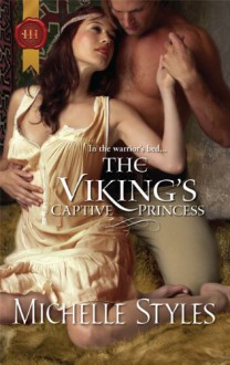 The Viking's Captive Princess (Harlequin Historical) - Michelle Styles