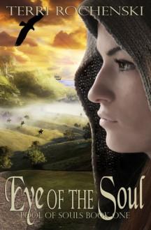 Eye of the Soul (Pool of Souls #1) - Terri Rochenski