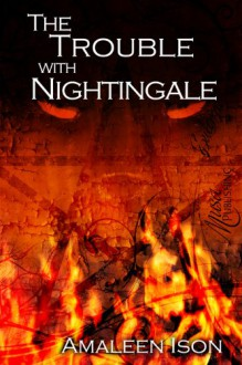 The Trouble with Nightingale - Amaleen Ison