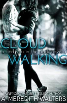 Cloud Walking - A. Meredith Walters