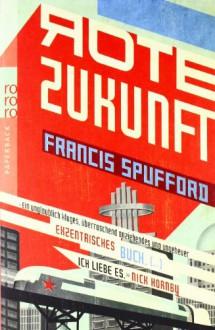 Rote Zukunft - Francis Spufford, Jan Valk
