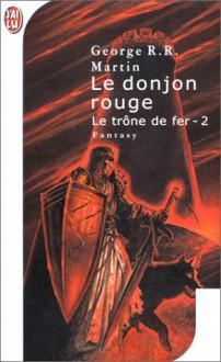 Le donjon rouge - George R.R. Martin, Jean Sola