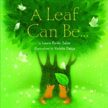 A Leaf Can Be . . . (Millbrook Picture Books) - Laura Purdie Salas
