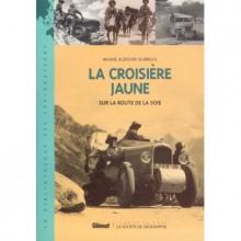 La croisière jaune : sur la route de la soie - Ariane Audoin-Dubreuil