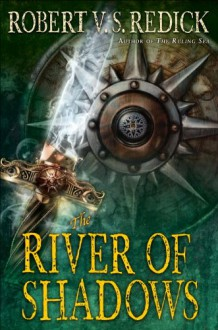 The River of Shadows - Robert V.S. Redick