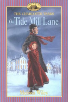 On Tide Mill Lane - Melissa Wiley, Dan Andreasen