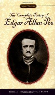 The Complete Poetry - Edgar Allan Poe, Jay Parini