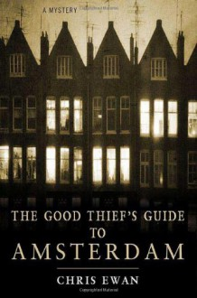 The Good Thief's Guide to Amsterdam - Chris Ewan