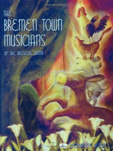 The Bremen Town Musicians - Brothers Grimm