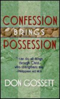 Confession Brings Possession - Don Gossett
