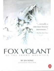 CUHK Series:Fox Volant of the Snowy Mountain by Jin Yong - Jin Yong, Olivia Mok