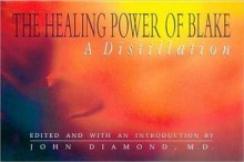 The Healing Power of Blake: A Distillation - John Diamond