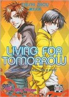 Living for Tomorrow - Taishi Zaou