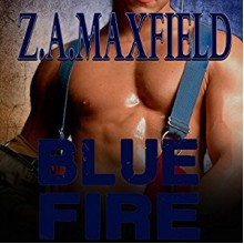 Blue Fire - Z.A. Maxfield, Shannon Gunn