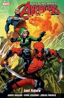 Uncanny Avengers: Unity Volume 1 - Lost Future by Gerry Duggan (2016-04-13) - Gerry Duggan;Ryan Stegman