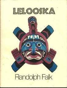 Lelooska - Randolph Falk