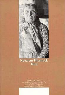 Nehalem Tillamook Tales - Clara Pearson, Clara Pearson