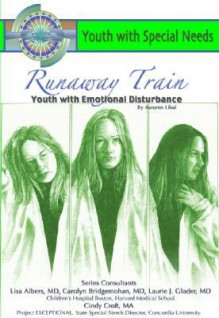 Runaway Train: Youth with Emotional Disturbance: Youth with Special Needs - Autumn Libal, Laurie Glader, Carolyn Bridgemahon
