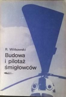 Budowa i pilotaż śmigłowców - Ryszard Witkowski