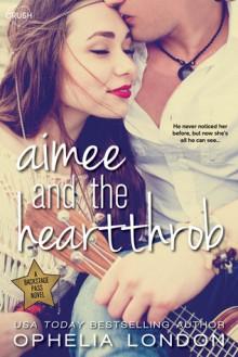 Aimee and the Heartthrob - Ophelia London