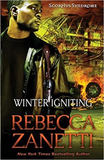 Winter Igniting (Scorpius Syndrome) (Volume 5) - Rebecca Zanetti