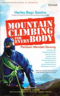 Mountain Climbing for Everybody, Panduan Mendaki Gunung - Harley Bayu Sastha