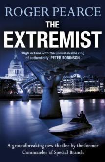 The Extremist (John Kerr 2) by Pearce, Roger (2014) Paperback - Roger Pearce