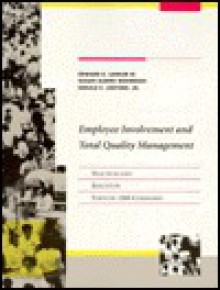 Employee Involvement and Total Quality Management: Practices and Results in Fortune 1000 Companies - Edward E. Lawler III, Susan Albers Mohrman, Gerald E. Ledford