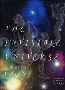 The Invisible Universe - David Malin, Timothy Ferris