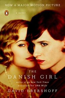 The Danish Girl: A Novel (Movie Tie-In) - David Ebershoff