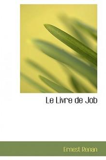 Le Livre de Job - Ernest Renan