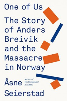 One of Us: The Story of a Massacre in Norwayand Its Aftermath - Asne Seierstad, Sarah Death