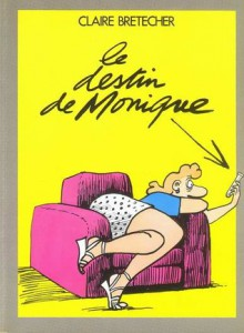 le destin de Monique - Claire Bretécher