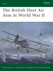 The British Fleet Air Arm in World War II - Mark Barber