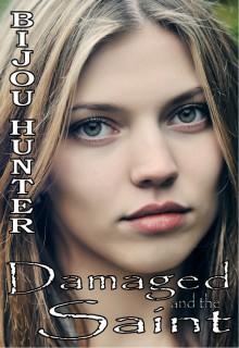 Damaged and the Saint - Bijou Hunter