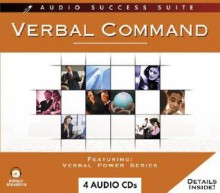 Verbal Command - Increasing your Potential One Word at a Time (Audio Success Suite) - Verbal Power