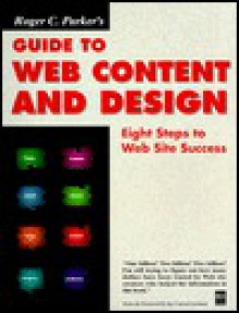 Roger Parker's Guide to Web Content and Design - Roger C. Parker