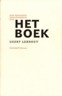 Het boek: een beknopte geschiedenis - Geert Lernout