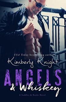 Angels & Whiskey (Saddles & Racks Book 1) - Kimberly Knight,Jennifer Roberts-Hall