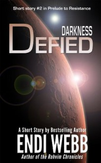 Darkness Defied (Prelude to Resistance (Pax Humana)) - Endi Webb
