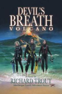 Devil's Breath: Volcano (MacGregor Family Adventure) - Richard Trout