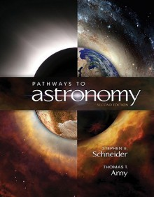 Pathways to Astronomy - Stephen E. Schneider, Thomas T. Arny