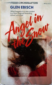 Angel In The Snow (Crosswinds, #18) - Glen Ebisch, Cary Kann