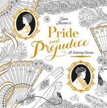 Pride and Prejudice: A Coloring Classic - Jane Austen,Chellie Carroll