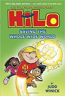Hilo Book 2: Saving the Whole Wide World - Judd Winick