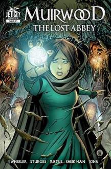 Muirwood: The Lost Abbey Graphic Novel (Kindle Serial) (Legends of Muirwood) - Jeff Wheeler, Matthew Sturges, Dave Justus, Alex Sheikman, Lizzy John