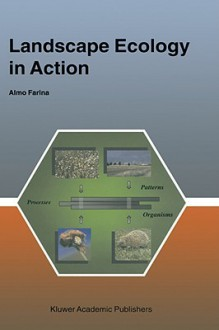 Landscape Ecology in Action - Almo Farina