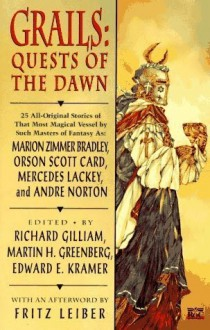 Grails: Quests of the Dawn - Richard Gilliam, Edward F. Kramer, Various